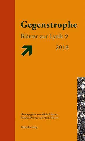 Gegenstrophe 9 2018 von Braun,  Michael, Dittmer,  Kathrin, Rector,  Martin