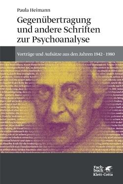 Gegenübertragung und andere Schriften zur Psychoanalyse von Bohleber,  Werner, Heimann,  Paula