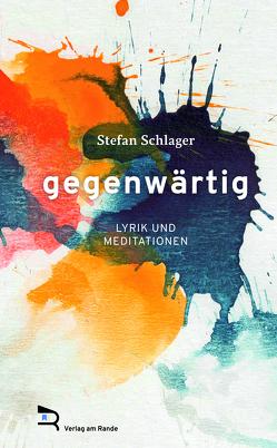GEGENWÄRTIG von Schlager,  Stefan
