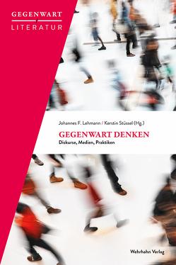 Gegenwart denken von Lehmann,  Johannes F., Stüssel,  Kerstin