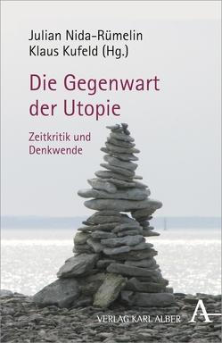 Gegenwart der Utopie von Kufeld,  Klaus, Nida-Ruemelin,  Julian