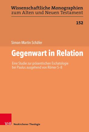 Gegenwart in Relation von Breytenbach,  Cilliers, Leuenberger,  Martin, Schäfer,  Simon-Martin, Schnocks,  Johannes, Tilly,  Michael