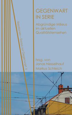 Gegenwart in Serie von Blum,  Stephanie, Bobineau,  Julien, Franzen,  Johannes, Hahn,  Sönke, Landau,  Solange, Nesselhauf,  Jonas, Schleich,  Markus