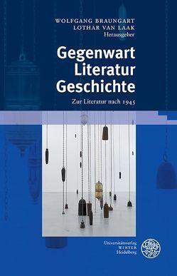 Gegenwart. Literatur. Geschichte von Braungart,  Wolfgang, van Laak,  Lothar