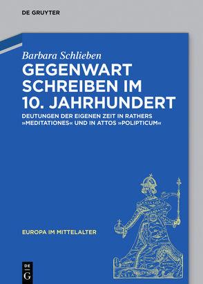 Gegenwart schreiben im 10. Jahrhundert von Schlieben,  Barbara