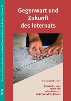 Gegenwart und Zukunft des Internats von Haep,  Christopher, Koci,  Paulus, Ladenthin,  Volker, Pütz-Böckem,  Marie-Theres