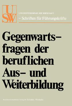 Gegenwartsfragen der beruflichen Aus- und Weiterbildung von Albach,  Horst, Colbe,  Walther Busse von