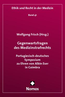 Gegenwartsfragen des Medizinstrafrechts von Frisch,  Wolfgang