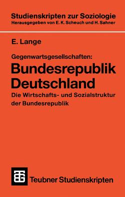 Gegenwartsgesellschaften: Bundesrepublik Deutschland von Lange,  E.