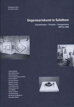 Gegenwartskunst in Solothurn von Affolter,  Claudio, Bätschmann,  Oskar, Baumann,  Daniel, Kunstverein Solothurn, Lichtin,  Christoph, Schild,  Roswitha