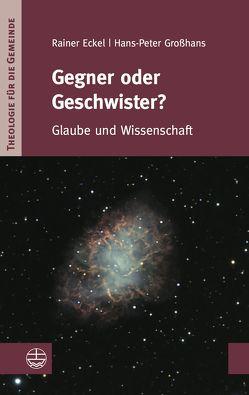 Gegner oder Geschwister? von Eckel,  Rainer, Großhans,  Hans-Peter