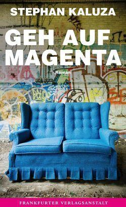Geh auf Magenta von Kaluza,  Stephan