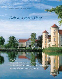 Geh aus mein Herz. 25 Jahre Brandenburgische Sommerkonzerte von Martin,  Werner, Stolpe,  Manfred