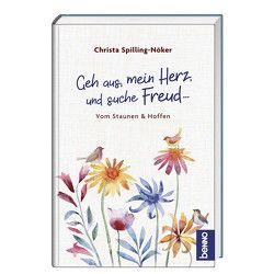 Geh aus, mein Herz, und suche Freud … von Spilling-Nöker,  Christa