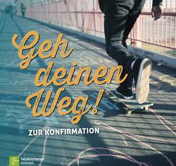 Geh deinen Weg! von Gamper-Brühl,  Miriam, Schnabel,  Norbert