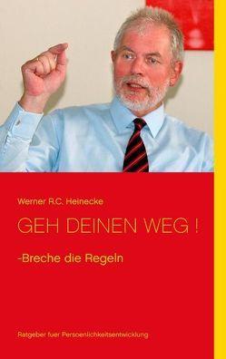 Geh Deinen Weg von Heinecke,  Werner R. C.