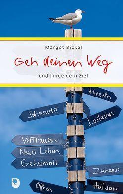 Geh deinen Weg von Bickel,  Margot, Göppel,  Andrea
