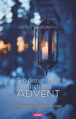 Geh deinen Weg durch den Advent von Bräuning,  Heiko