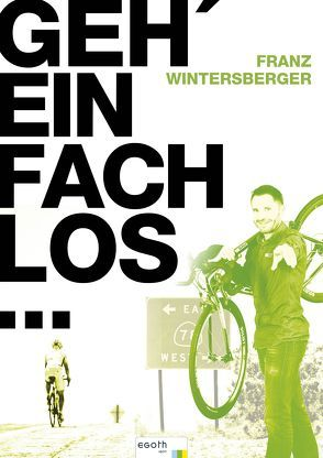 Geh' einfach los…! von Theiner,  Egon, Wintersberger,  Franz