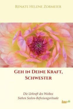 Geh in Deine Kraft, Schwester von Zormeier,  Renate Helene
