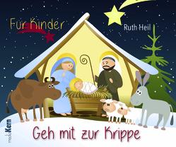 Geh mit zur Krippe von Heil,  Ruth