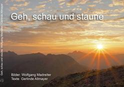 Geh, schau und staune von Allmayer,  Gerlinde, Madreiter,  Wolfgang