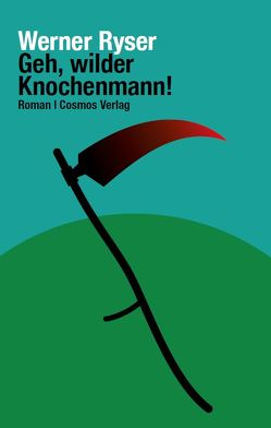 Geh, wilder Knochenmann! von Ryser,  Werner