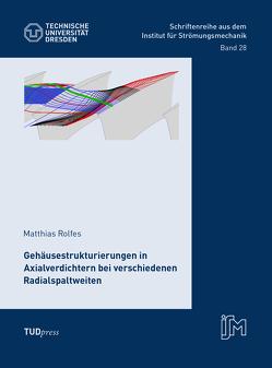 Gehäusestrukturierungen in Axialverdichtern bei verschiedenen Radialspaltweiten von Matthias,  Rolfes