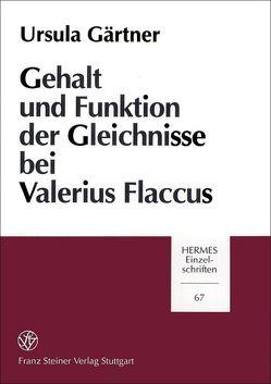 Gehalt und Funktion der Gleichnisse bei Valerius Flaccus von Gärtner,  Ursula