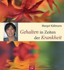 Gehalten in Zeiten der Krankheit von Käßmann,  Margot