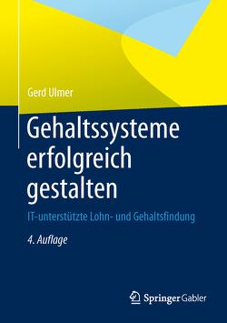 Gehaltssysteme erfolgreich gestalten von Ulmer,  Gerd