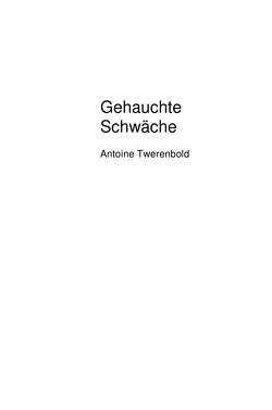 Gehauchte Schwäche von Twerenbold,  Antoine
