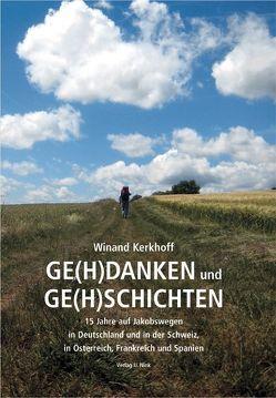GE(H)DANKEN und GE(H)SCHICHTEN von Kerkhoff,  Winand