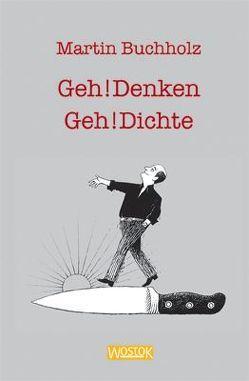 Geh!Denken Geh!Dichte von Buchholz,  Martin, Vonderwerth,  Klaus