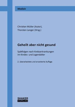 Geheilt aber nicht gesund von Langer,  Thorsten, Müller,  Christian