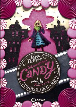 Geheimagentin Candy und die Schokoladen-Mafia von Köbele,  Ulrike, Meinzold,  Max, Tidhar,  Lavie