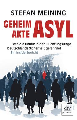 Geheimakte Asyl von Meining,  Stefan