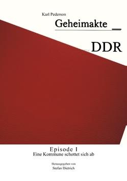 Geheimakte DDR – Episode I von Dietrich,  Stefan, Pederson,  Karl