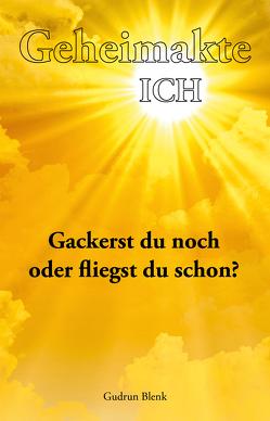 Geheimakte ICH von Blenk,  Gudrun