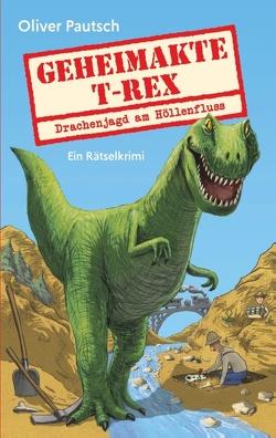 Geheimakte T-Rex von Pautsch,  Oliver