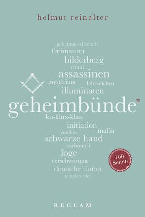Geheimbünde. 100 Seiten von Reinalter,  Helmut