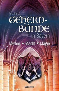 Geheimbünde in Bayern von Fenzl,  Fritz