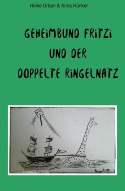 Geheimbund Fritzi und der doppelte Ringelnatz von Hünker,  Anna, Urban,  Heike