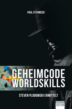 Geheimcode WorldSkills von Paul,  Steinbeck