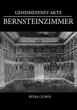 Geheimdienst-Akte Bernsteinzimmer von Cichos,  Petra