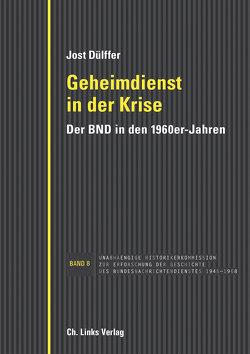 Geheimdienst in der Krise von Dülffer,  Jost