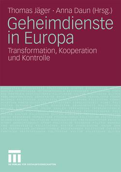 Geheimdienste in Europa von Daun,  Anna, Jaeger,  Thomas