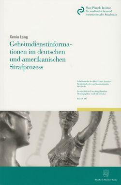 Geheimdienstinformationen im deutschen und amerikanischen Strafprozess. von Lang,  Xenia