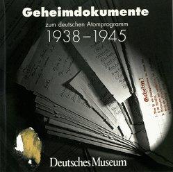 Geheimdokumente zum deutschen Atomprogramm 1938-1945 von Füssl,  Wilhelm