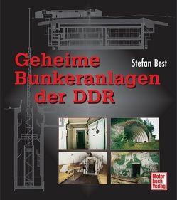 Geheime Bunkeranlagen der DDR von Best,  Stefan